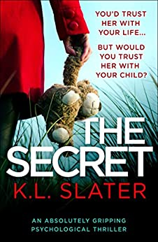 The Secret: An absolutely gripping psychological thriller by [Slater, K.L.]