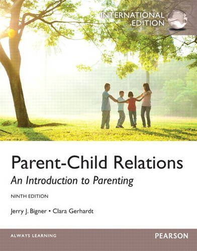 Parent-child Relations: An Introduction to Parenting by Jerry J. Bigner (2013-02-08)