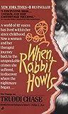 When Rabbit Howls