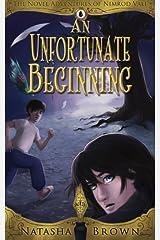 An Unfortunate Beginning (The Novel Adventures of Nimrod) (Volume 1) Paperback