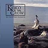 Keiko and the Crow, Judy Lane and Jr. Maughan, 1434395294