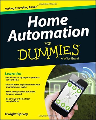Home Automation For Dummies by Dwight Spivey (3-Apr-2015) Paperback