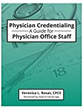 Physician Credentialing: A Guide for Physician Office Staff