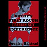 Kathy's First Rough Lesbian Sex Experience: Girls Can Be Cruel | Veronica Halstead