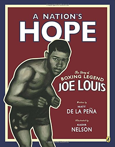 A Nation's Hope: the Story of Boxing Legend Joe Louis [Matt de la Peña] (Tapa Blanda)