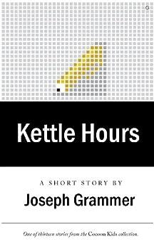 Kettle Hours by [Grammer, Joseph]