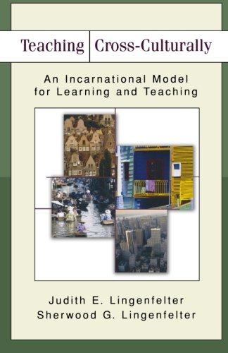 Teaching Cross-Culturally: An Incarnational Model for Learning and Teaching