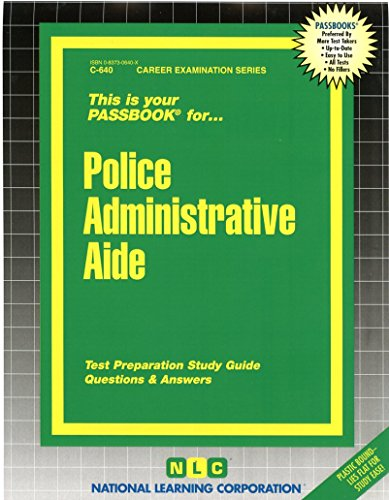 Police Administrative Aide(Passbooks) (Career Examination Series C-640)