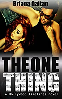 The One Thing (A Hollywood Timelines Novel) by [Gaitan, Briana]