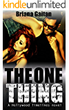 The One Thing (A Hollywood Timelines Novel)