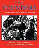 The Founders: The 39 Stories Behind the U.S. Constitution