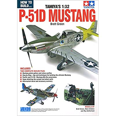 How To Build Tamiya S 1 32 P 51d Mustang Amazon Com Books