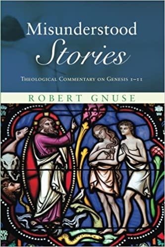 Misunderstood Stories: Theological Commentary on Genesis 1-11