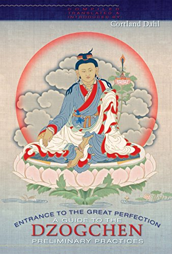 Essence Series - Entrance to the Great Perfection: A Guide to the Dzogchen Preliminary Practices (The Heart Essence Series)