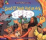 Good Ol' Noah Had an Ark, Mark Lowry, 0310231981