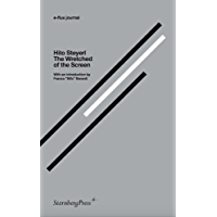 The Wretched of the Screen (e-flux journal Series) (English Edition)