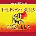 The Brave Bulls | Tom Lea