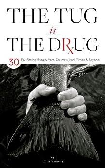 Tug Drug Fly Fishing Essays Beyond ebook product image