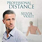 Professional Distance: Thorne and Dash, Book 1 | Silvia Violet