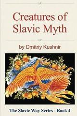 Creatures of Slavic Myth (The Slavic Way) (Volume 4) Paperback