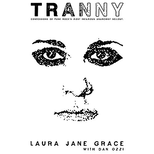 Tranny: Confessions of Punk Rock's Most Infamous Anarchist Sellout Audiobook [Free Download by Trial] thumbnail