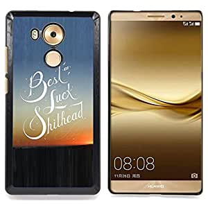 FOR Huawei Mate 8 Queen Pattern - Good Luck Quote Slogan Sunset View - Doble capa de armadura de la cubierta del caso del protector -