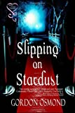 Slipping on Stardust by Gordon Osmond (2013-04-27)