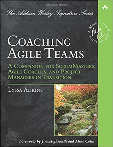Coaching Agile Teams: A Companion for ScrumMasters, Agile Coaches, and Project Managers in Transition.