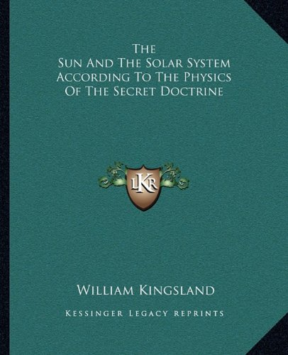 Read Online The Sun And The Solar System According To The Physics Of The Secret Doctrine ebook