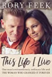 #5: This Life I Live: One Man's Extraordinary, Ordinary Life and the Woman Who Changed It Forever