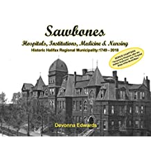 Sawbones: Hospitals, Institutions, Medicine & Nursing: 1749-2018