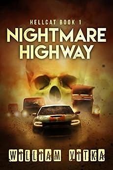 Nightmare Highway (Hellcat Book 1) by [Vitka, William]
