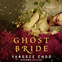 The Ghost Bride: A Novel Audiobook by Yangsze Choo Narrated by Yangsze Choo