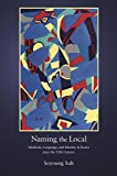Naming the Local: Medicine, Language, and Identity in Korea since the Fifteenth Century (Harvard East Asian Monographs)