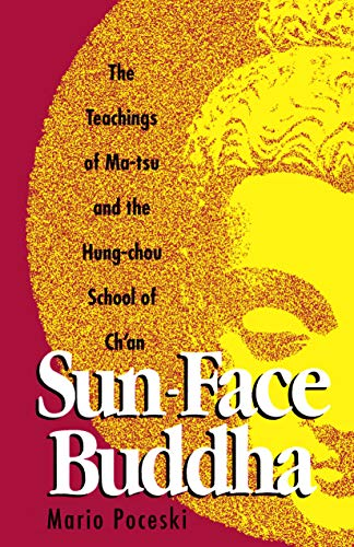 Sun-Face Buddha: The Teachings of Ma-Tsu and the Hung-Chou School of Ch'an ()