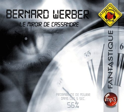 [EBOOKS AUDIO] BERNARD WERBER Le miroir de Cassandre [mp3 128 kbps]