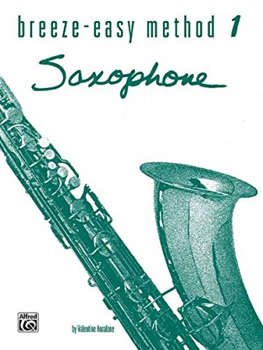 - Breeze-Easy Method for Saxophone, Bk 1 (Breeze-Easy Series)