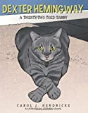 Dexter Hemingway, Carol J. Hendricks, 1491857862