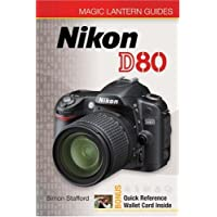 Magic Lantern Guides: Nikon D80 (Magic Lantern Guides) (Magic Lantern Guide)