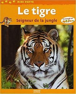 """Afficher """"Le tigre, seigneur de la jungle"""""""