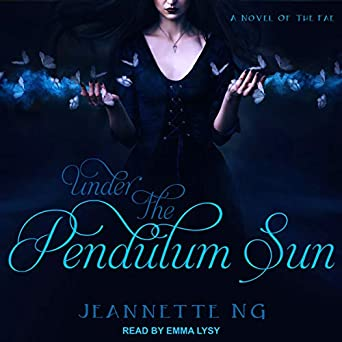 Under the Pendulum Sun Audible Audiobook – Unabridged Jeannette Ng (Author), Emma Lysy (Narrator), Tantor Audio (Publisher)