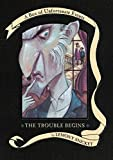 Image of The Trouble Begins: A Box of Unfortunate Events, Books 1-3 (The Bad Beginning; The Reptile Room; The Wide Window)