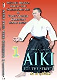 Aiki for the Streets - CyberMonday Sale Price! by Master Miguel Ibarra