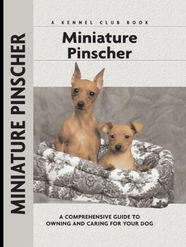 Pinscher Miniature (Miniature Pinscher: A Comprehensive Guide to Owning and Caring for Your Dog (Comprehensive Owner's Guide))