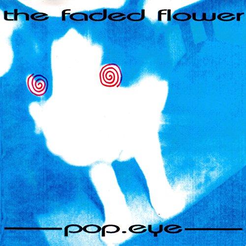 Faded Flowers - Pop.eye