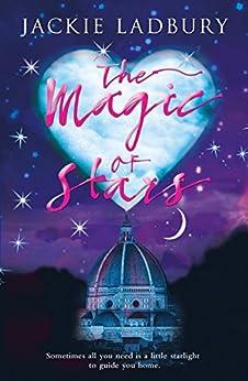 The Magic of Stars: A Blue Skies feel-good, gorgeous romance by [Ladbury, Jackie]
