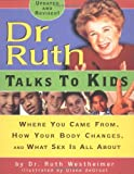 Dr. Ruth Talks to Kids, Ruth K. Westheimer, 0689820410