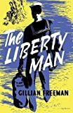 The Liberty Man, Gillian Freeman, 1939140803