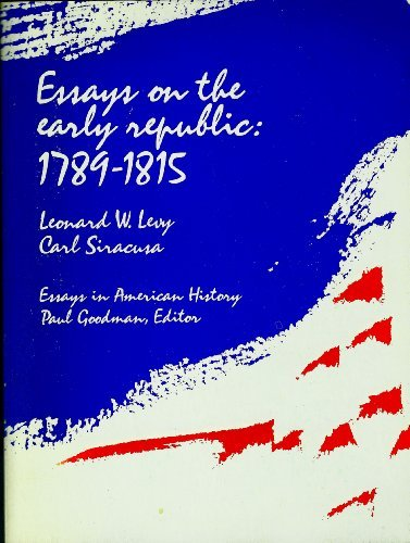 Essays on the early republic: 1789-1815, (Essays in American history)