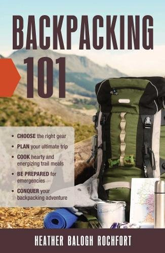 Heather Footwear (Backpacking 101: Choose the Right Gear, Plan Your Ultimate Trip, Cook Hearty and Energizing Trail Meals, Be Prepared for Emergencies, Conquer Your Backpacking Adventures)